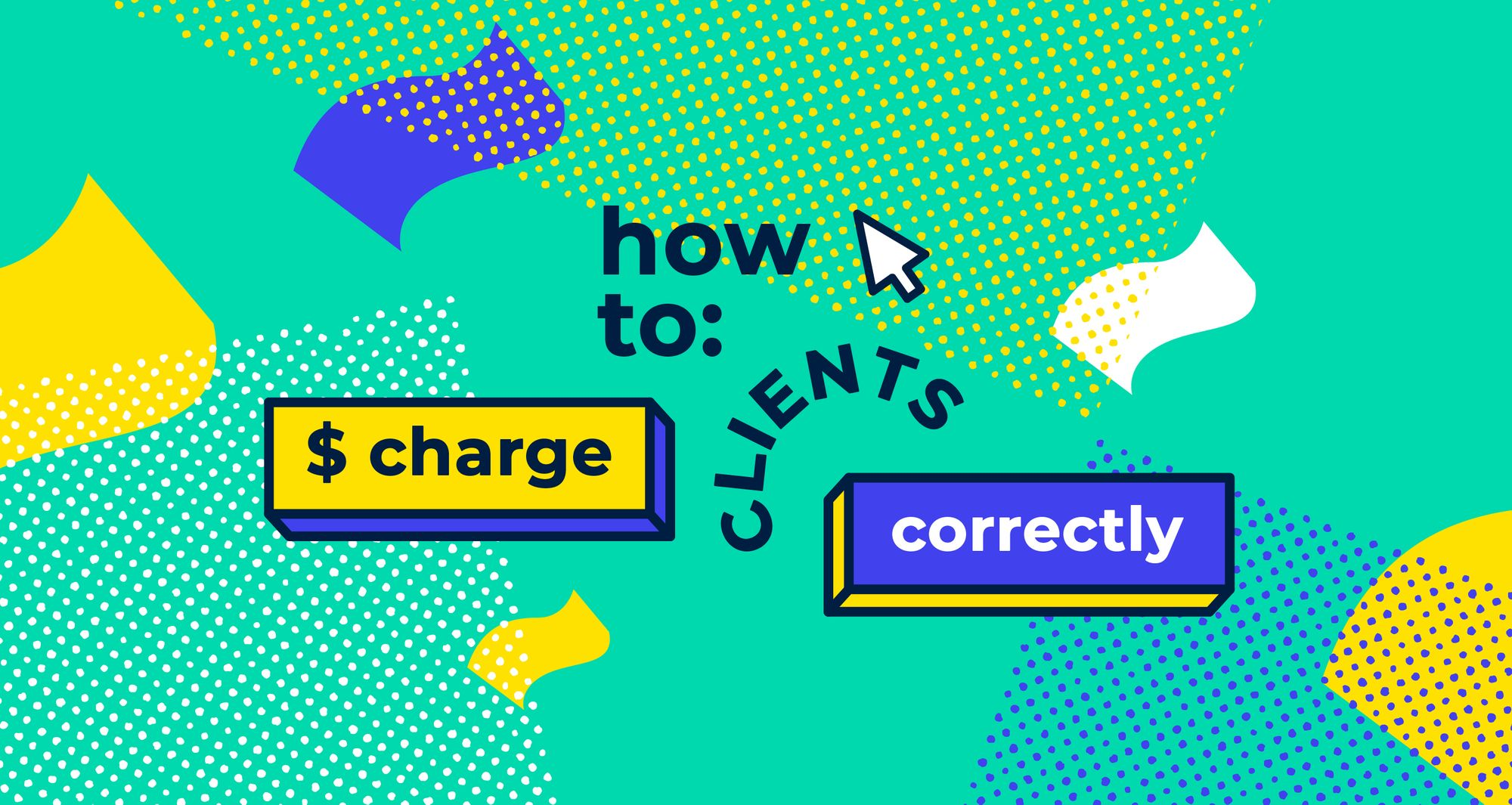 How to charge clients correctly