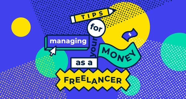 Tips for managing your money as a freelancer